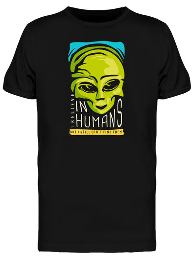 I Believe In Humans Graphic Tee Men's -Image by Shutterstock