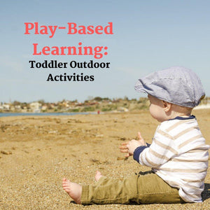 Play-Based Learning: Toddler Outdoor Activities