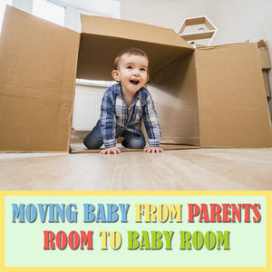 Moving Baby from Parents Room to Baby Room