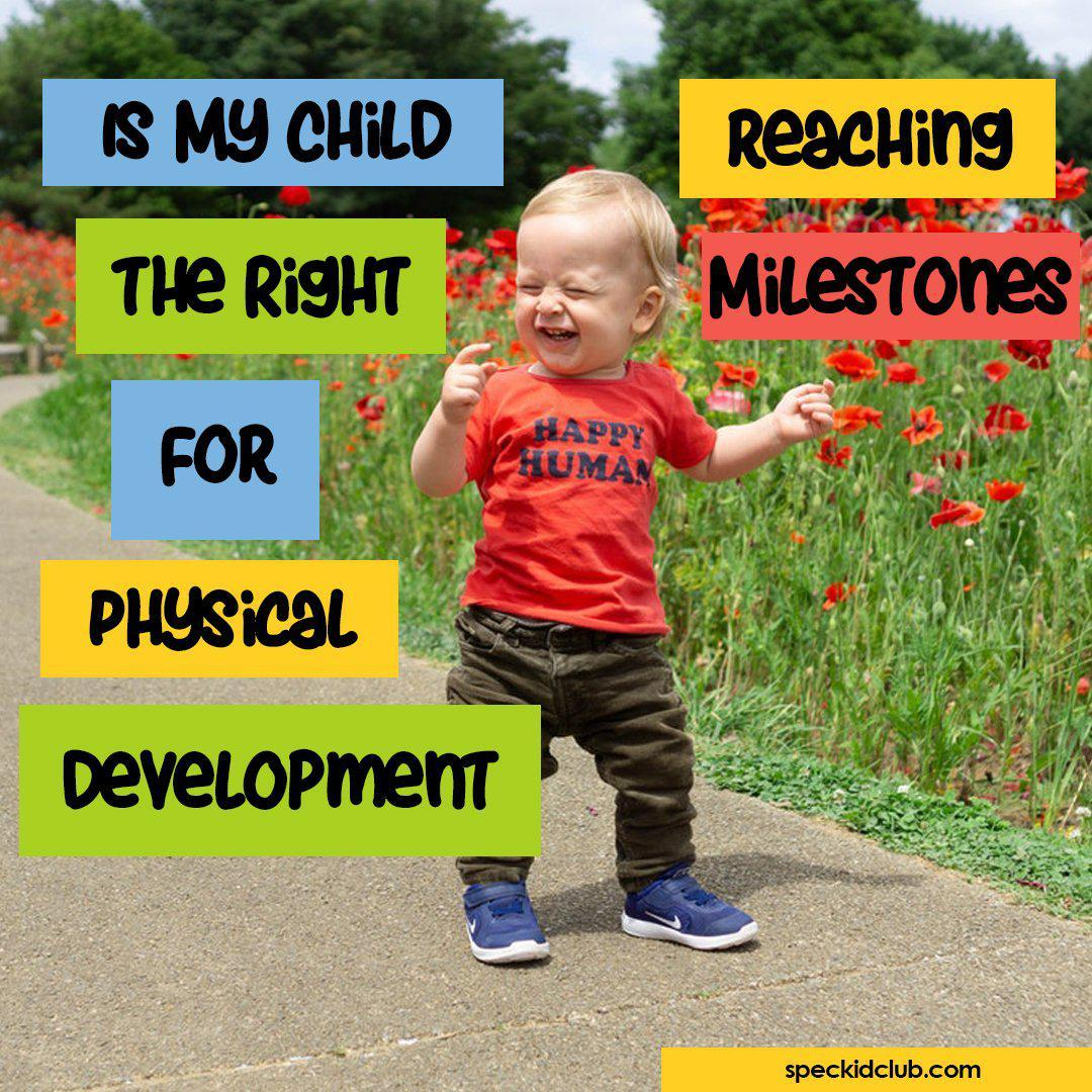 Is My Child Reaching the Right Milestones for Physical Development?