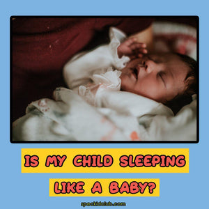 Is My Child Sleeping Like a Baby?