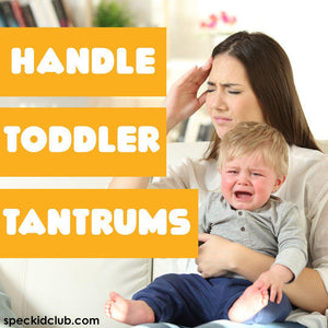 How to Handle Toddler Tantrums Without Unleashing The Crazy Parent Inside