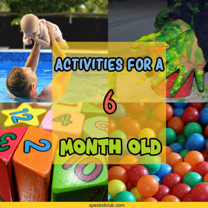 Educational Playtime Activities for a 6 Month Old Infant For Each Day