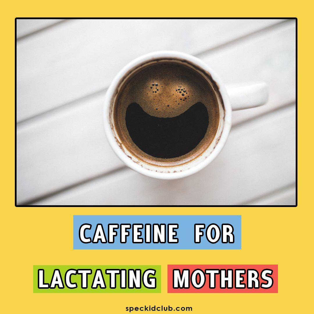 Guide for Parents: Caffeine for Lactating Mothers