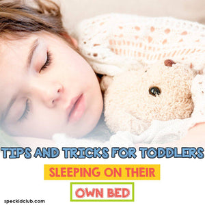 Tips and Tricks for Toddlers Sleeping in their Own Bed