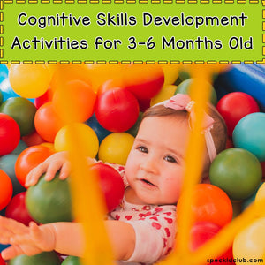 Cognitive Skills Development Activities for 3-6 Months Old Infant