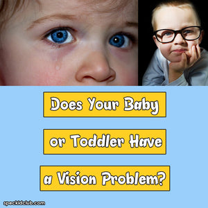 Does Your Baby or Toddler Have a Vision Problem?