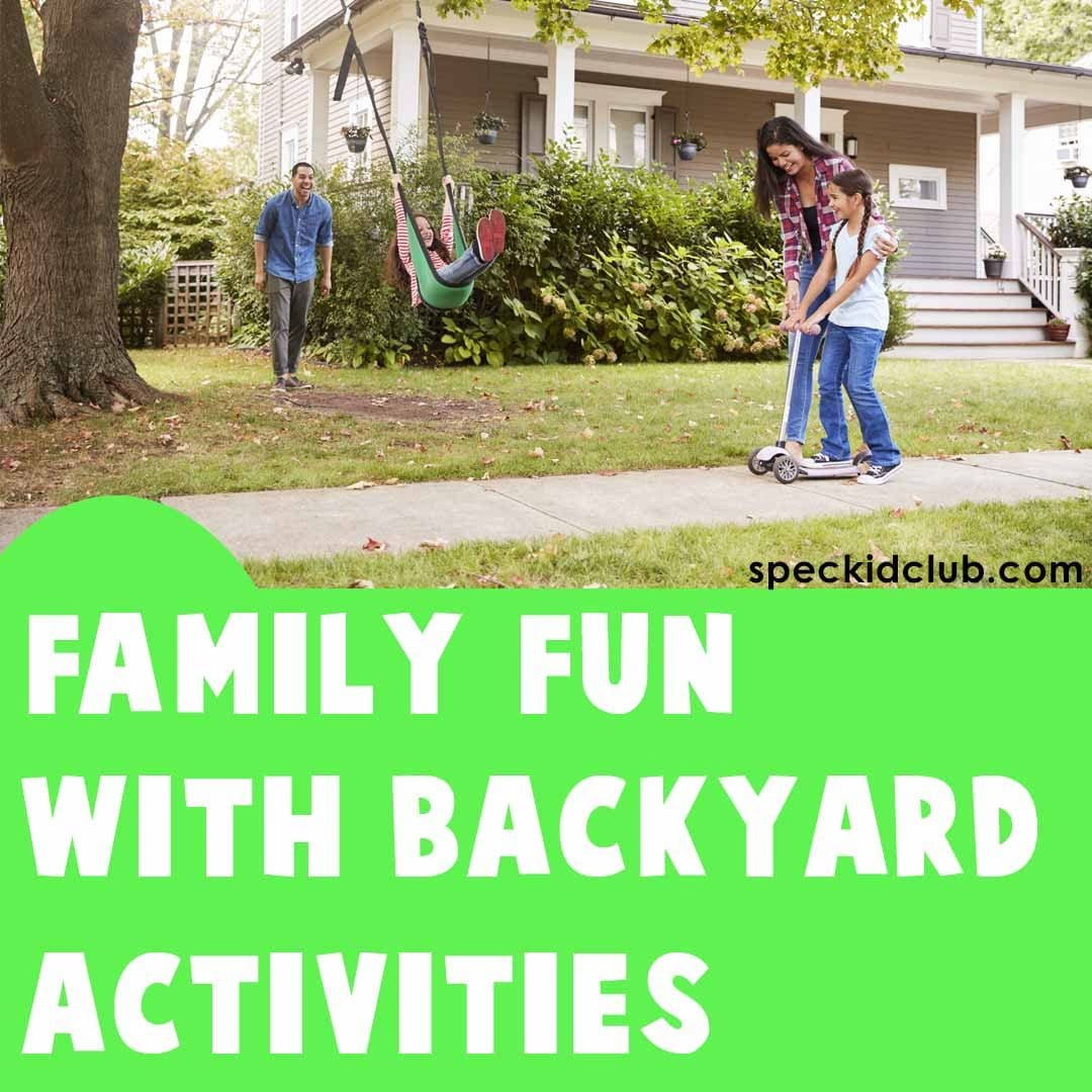 Family Fun with Backyard Activities