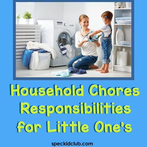 House Responsibilities for Little One's