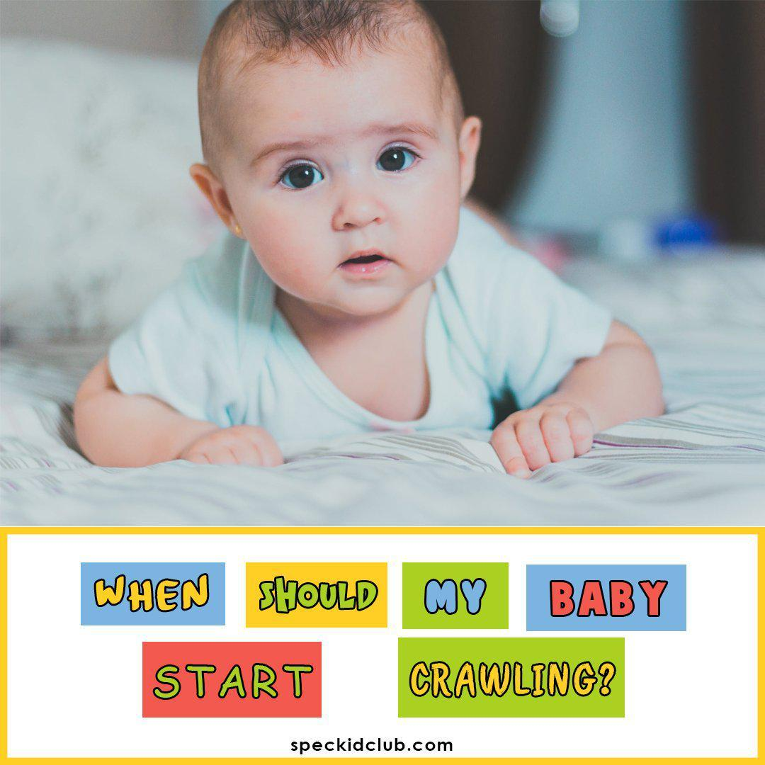 Guide for Parents: When Should my Baby Start Crawling?