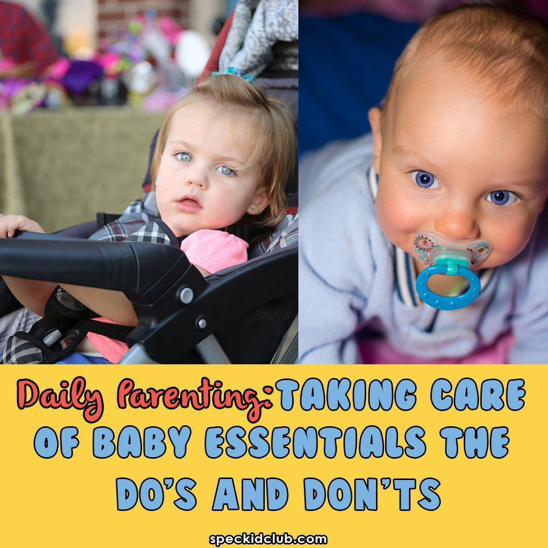 DAILY PARENTING: Taking Care of Baby Essentials The Dos and Dont's
