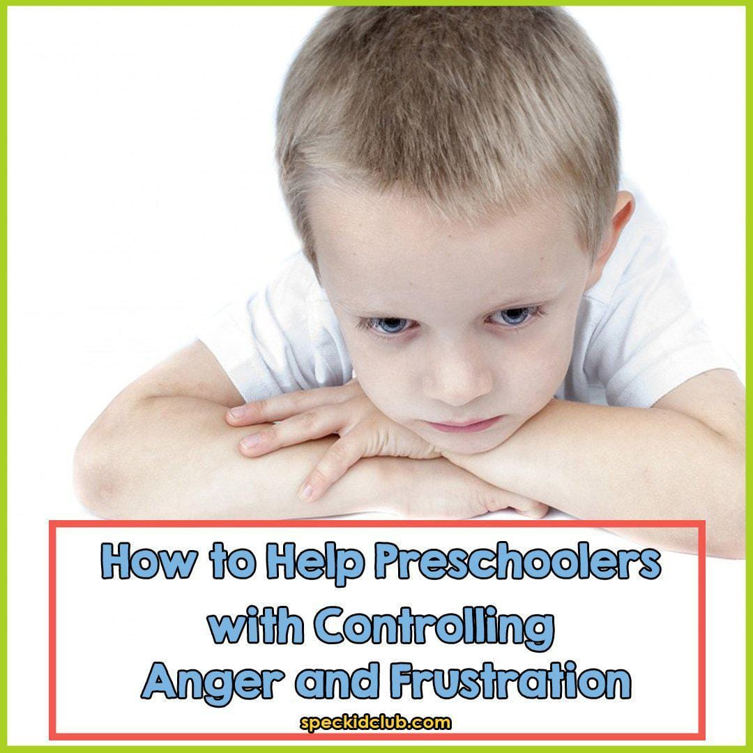 Daily Parenting: How to help Preschooler with Controlling Anger and Frustration