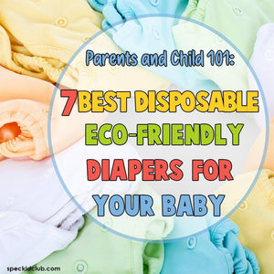 Parents and Child: 7 Best Disposable Eco-Friendly Diapers for your Baby