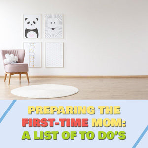 Preparing the First-Time Mom---A List of To Do's
