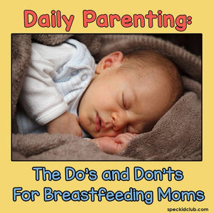 DAILY PARENTING: The Do's and Don'ts for Breastfeeding Moms