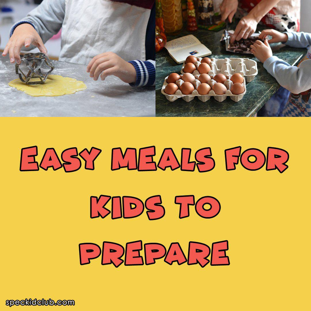 Easy Meals for Kids to Prepare