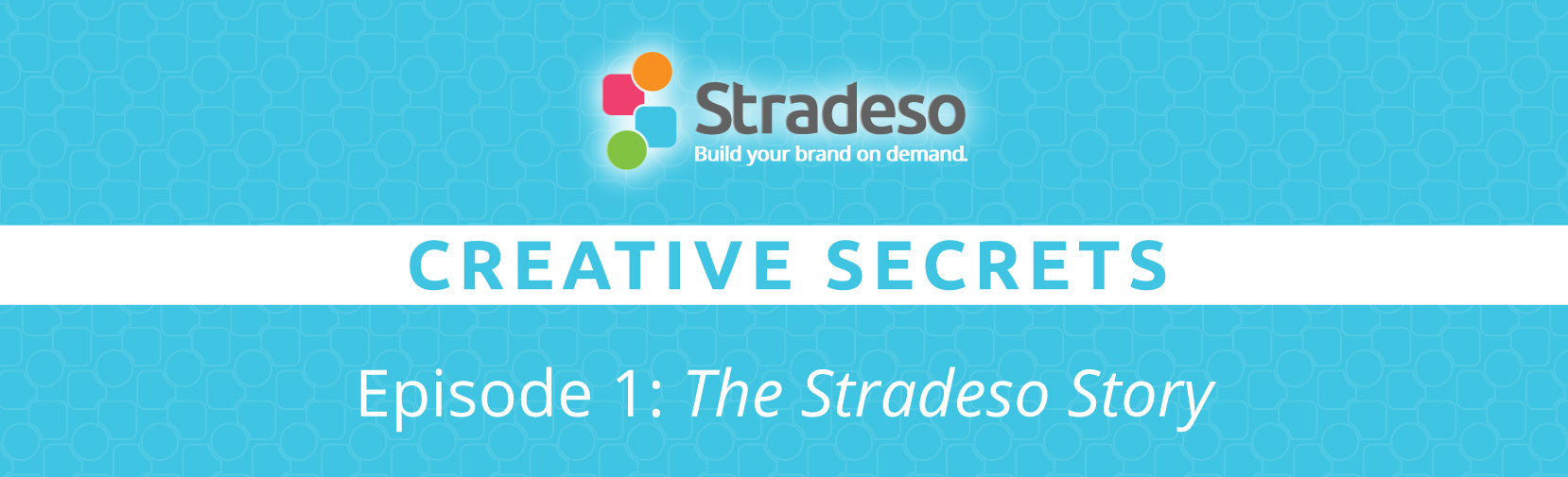Episode 1: The Stradeso Story