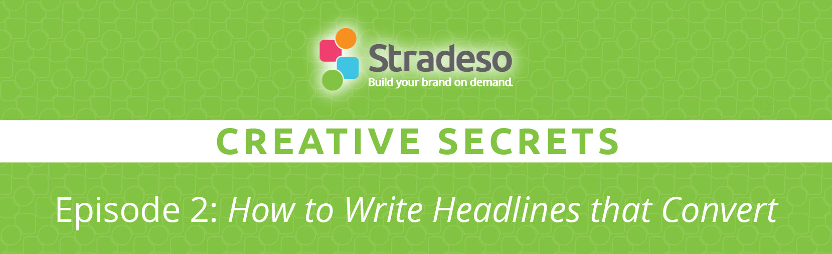 Episode 2: How to Write Headlines that Convert
