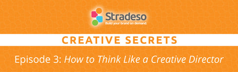 Episode 3: How to Think Like a Creative Director