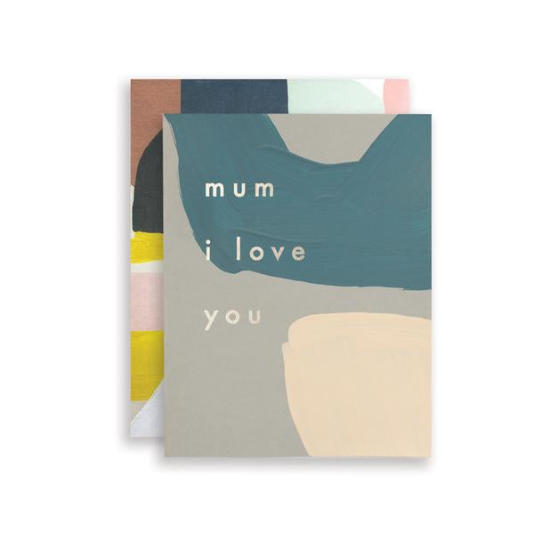 Mum I Love You Card | Moglea | Hand Painted Card | Golden Rule Gallery | Excelsior, MN