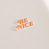 Be Nice Sticker | Grl & Co Sticker | Orange Be Nice Stickers | Golden Rule Gallery | Excelsior, MN