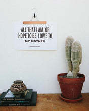 Load image into Gallery viewer, I Owe To My Mother Letterpress Art Print