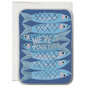 We're In This Together Sardines Card
