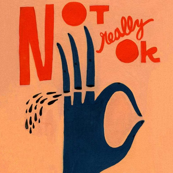 Not Really OK Art Print | Bekah Worley | Golden Rule Gallery | Excelsior, MN