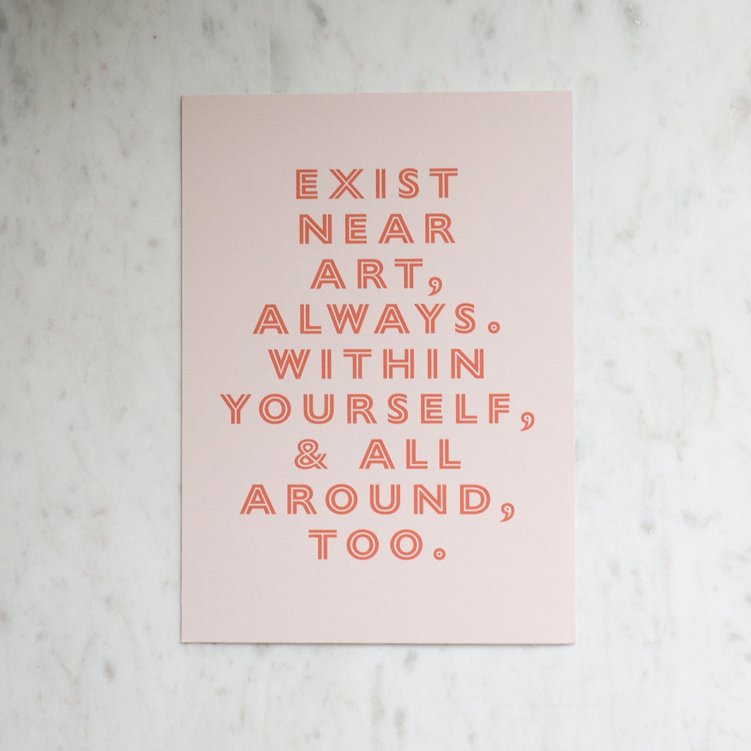 Exist Near Art Always Text Art Print