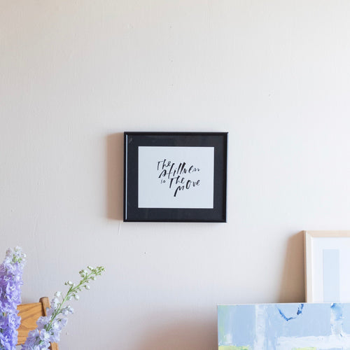 The Stillness Is The Move Framed Art