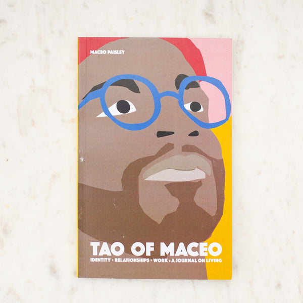 Tao of Maceo | A Journal on Living Book | Tao of Maceo Book | Self Help Book | Maceo Paisley Book | Golden Rule Gallery | Excelsior, MN