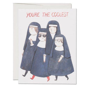 You're The Coolest Nuns Card