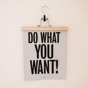 Do What You Want Typography Art Print