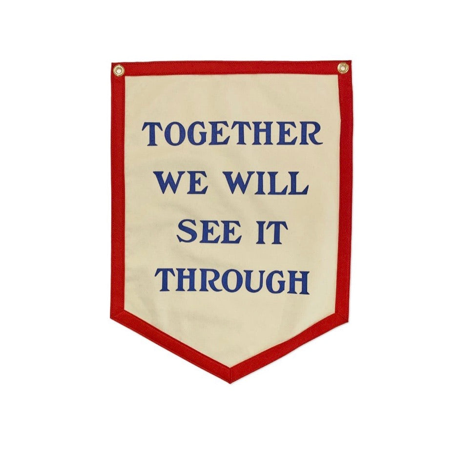 Together We Will See it Through Camp Flag | Door Sign