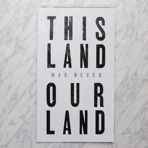 This Land Was Never Our Land Art Print