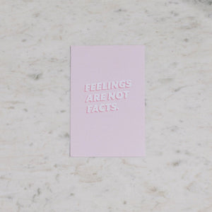 Feelings Are Not Facts Art Print