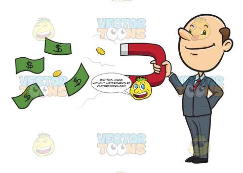 Man In Business Suit Stands Holding Red Magnet In One Hand, Attracting Money Green Dollar Bills And Gold Coins