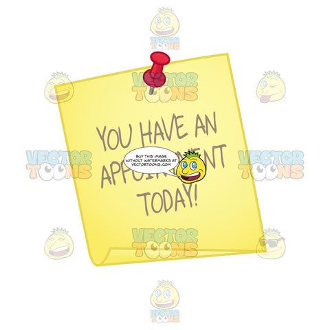 Yellow Square Of Paper With Red Tack And You Have An Appointment Today Written On It With Curled Edge