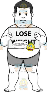 Overweight Man Holding A Sign That Says Lose Weight