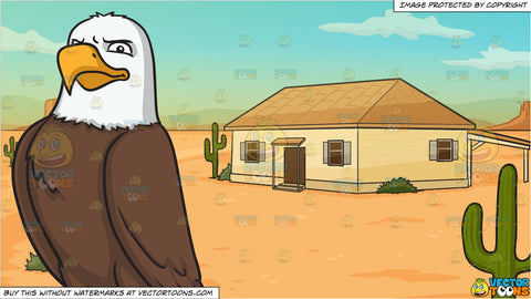 A brave bald eagle and A House In The Middle Of A Desert Background