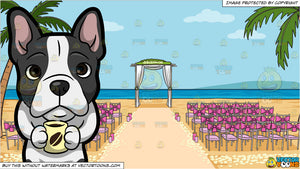A French Bulldog Drinking Coffee and A Beach Wedding Ceremony Venue Background