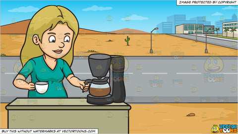 A Woman Getting A Cup Of Freshly Brewed Coffee and A Road Running Through A Desert Town Background