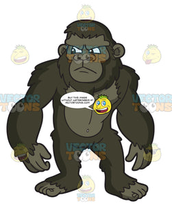 An Annoyed Bigfoot
