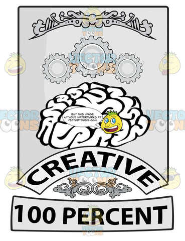 Seal With Human Brain With Sprokets Above, Banners With Word Creative And 100 Percent Beneath With Ornate Florishes