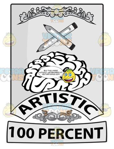 Seal With Human Brain With Crossed Wooden Pencils Above, Banners With Word Artistic And 100 Percent Beneath With Ornate Florishes