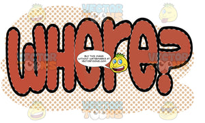 Comic Cartoon Word 'Where?' In Red With Orange Halftone Dots In Background