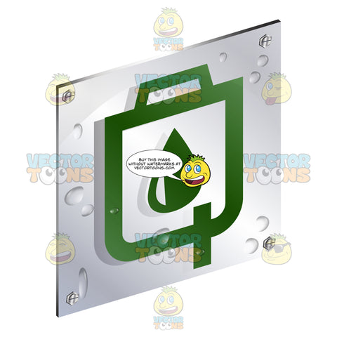 Green Droplet Sign On Metal Plate With Screws Titled Updwards And Right