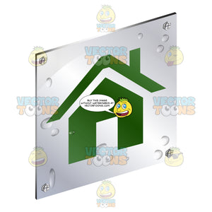 Green House With Roof And Chimney Sign On Metal Plate With Screws Titled Updwards And Right