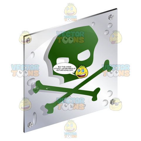 Green Skull And Crossbones Sign On Metal Plate With Screws Titled Updwards And Right
