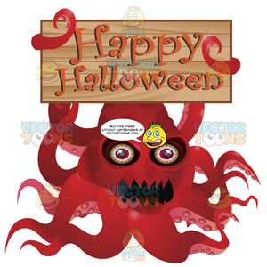 A Red Angry Squid-Like Creature Monster Holds Up A Wooden Board In Its Tentacles With 'Happy Halloween' Written In Orange On It